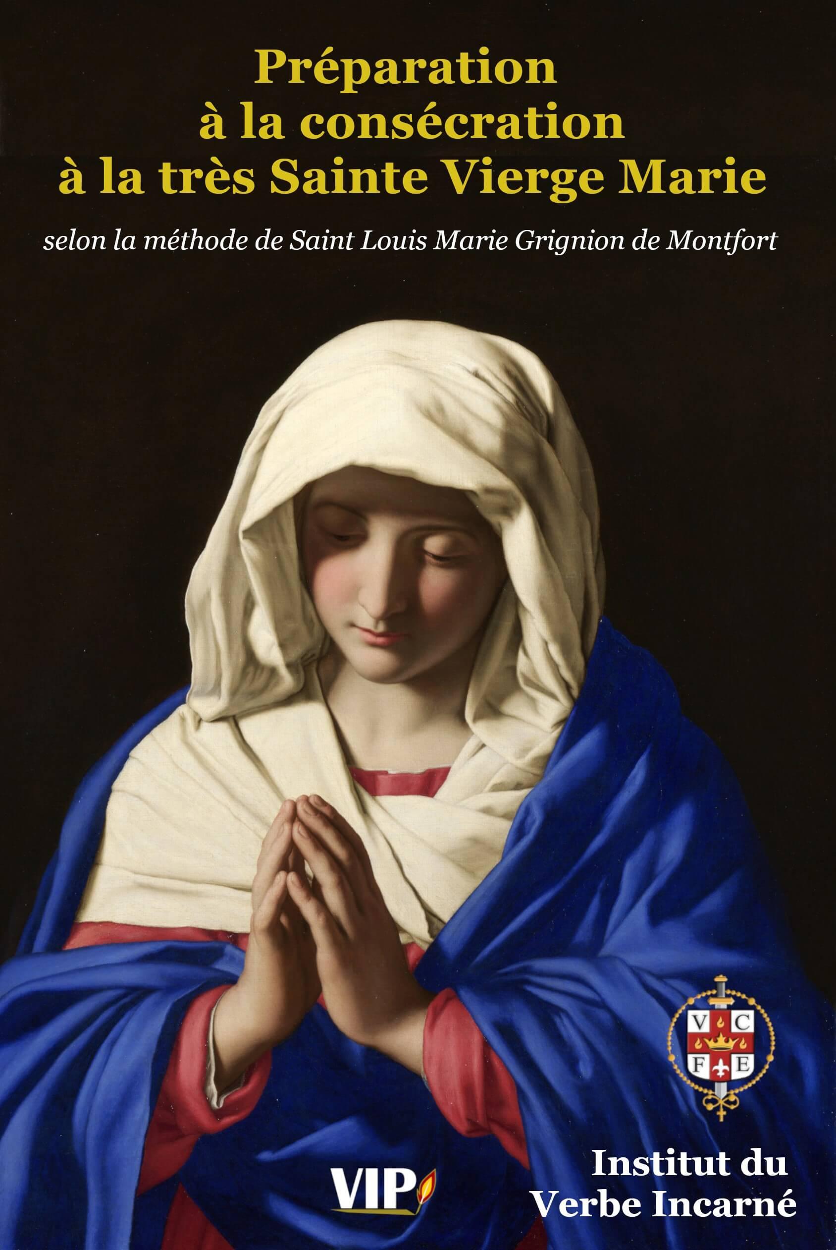 Préparation à la consécration à la très Sainte Vierge Marie selon la méthode de Saint Louis Marie Grignion de Montfort