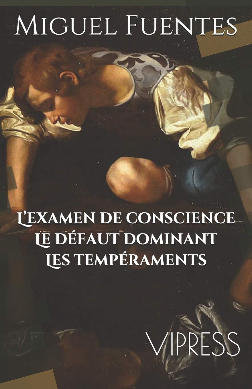 L'examen de conscience. Le défaut dominant. Les tempéraments.