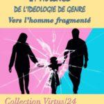 La violence de l'idéologie du genre: Vers l'homme fragmenté